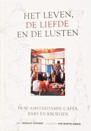 Het Leven, De Liefde En De Lusten, In 50 Amsterdamse Cafés, Bars En Kroegen is een boek uit 2012 geschreven door Ronald Giphart en met foto's van Jan Bartelsman.