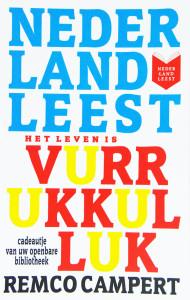 Nederland Leest: Het Leven Is Vurrukkulluk is een boek geschreven door Remco Campert en uitgeven in 2011 door de Stichting CPNB en met een voorwoord van Ronald Giphart