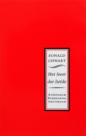 Het Feest Der Liefde is een klein boekje uit 1994, geschreven door Ronald Giphart en verscheen tijdens de introductie van Amsterdamse nuldejaarsstudenten, als cadeauboekje van Atheneum Boekhandel. Het verhaal is opgedragen aan Rob van Erkelens.
