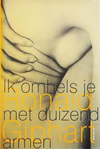 Ik Omhels Je Met Duizend Armen is een roman van Ronald Giphart uit 2000.