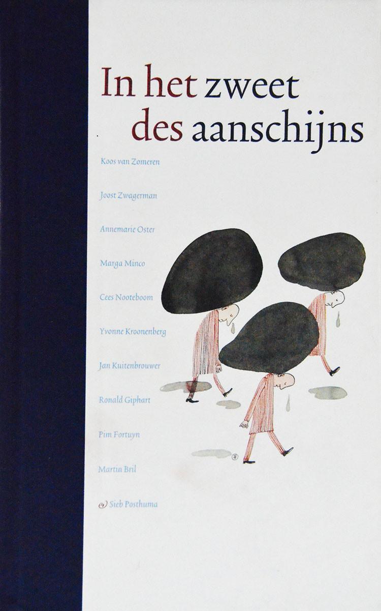 In Het Zweet Des Aanschijns is een verzamelbundel uit 2000 met medewerking van Koos Van Zomeren, Joost Zwagerman, Annemarie Oster, Marga Minco, Cees Noteboom, Yvonne Kroonenberg, Jan Kuitenbrouwer, Ronald Giphart, Pim Fortuyn en Martin Bril.
