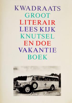 Kwadraats Groot Literair Lees Kijk Knutsel En Doe Vakantie Boek is geschreven door Arnold Hitgrap, Coen Reidingk, Brett Tanner en uitgebracht in 1993. Het zijn pseudoniemen van Ronald Giphart, Eric de Koning en Bert Natter.
