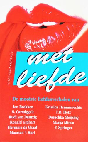 Met Liefde, De Mooiste Liefdesverhalen is een verzamelbundel uit 1997 met medewerking van Jan Brokken, Simon Carmiggelt, Rudi Van Dantzig, Ronald Giphart, Hermine De Graaf, Maarten 'T Hart, Kristien Hemmerechts, F.B. Holtz, Doeschka Meijsing, Marga Minco en F. Springer.