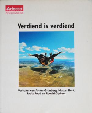 In 'Verdiend is verdiend' schrijven Marjan Berk, Arnon Grunberg, Lydia Rood en Ronald Giphart over hun eerstverdiende geld.