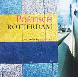 In Poëtisch Rotterdam brengen 31 dichters deze wereldstad in kaart met nieuwe gedichten. Ronald Giphart schreef ook een gedicht.