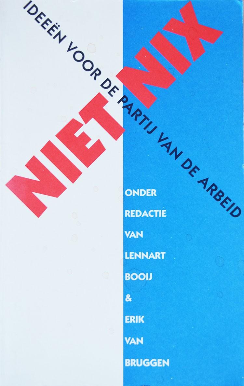 Niet Nix is een uitdaging aan de Partij van de Arbeid. De schrijvers (o.a. Ronald Giphart) van dit pamflet, allen jong, kritisch en lid of sympathisant van de partij, vinden dat de PvdA het zich niet kan permitteren een nieuwe generatie te laten lopen.