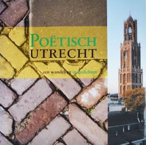 In Poëtisch Utrecht brengen 28 dichters de domstad in kaart met nieuwe gedichten. Ronald Giphart schreef ook een gedicht.