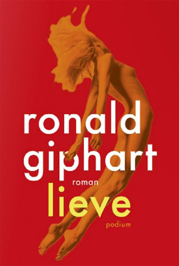Lieve is een spannende roman van Ronald Giphart over verliefdheid, verlangens en trouw.