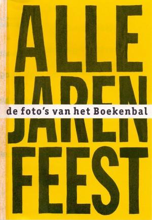De foto's van Het Boekenbal met een verhaal van Ronald Giphart - Een postmoderne grap.
