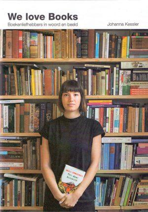 Johanna Kessler wilde dat zo veel mogelijk verschillende mensen - potentieel nieuwe lezers en boekenverzamelaars - zich aangesproken zouden kunnen voelen door We love Books.