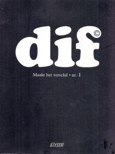 Dif, Maakt Het Verschil Nr. 1 is een tijdschrift uit 2004. Er staat een verhaal in van Ronald Giphart