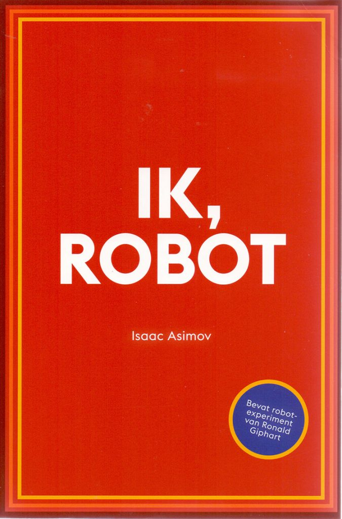 Ronald Giphart Isaac Asimov Asibot ik, robot nederland leest grootletterversie