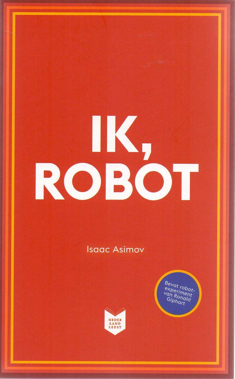 Ronald Giphart Isaac Asimov Asibot ik, robot nederland leest