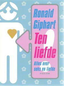 Ronald Giphart Ten liefde 6de zesde druk